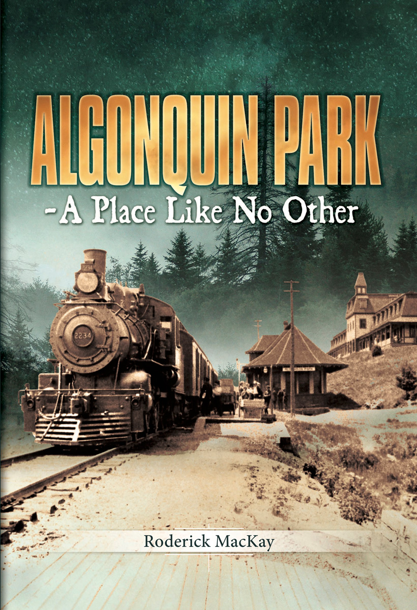 Book Cover: Algonquin Park - A Place Like No Other by Rory MacKay
