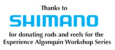 Thanks to Shimano for supporting Experience Algonquin Workshops and The Friends of Algonquin Park